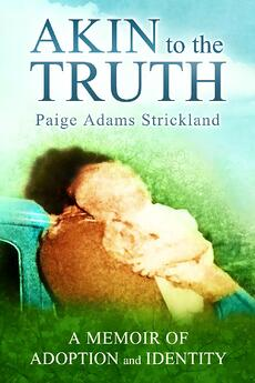 Akin to the Truth by Paige Adams Strickland
