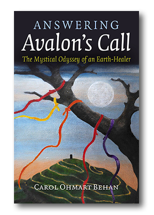 Answering Avalon's Call - The Mystical Odyssey of an Earth-Healer by Carol Ohmart Behan.png