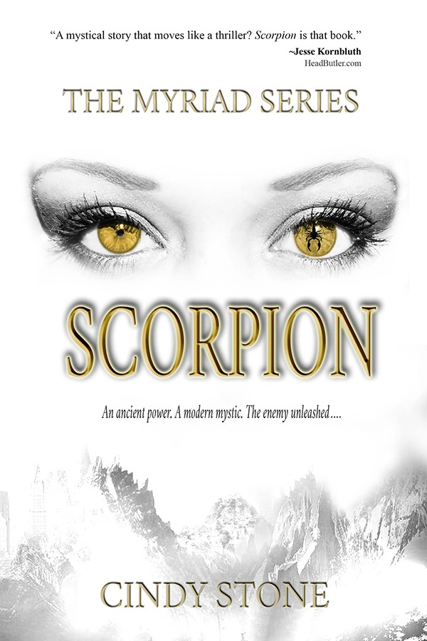 Scorpion - An Ancient Power.  A Modern Mystic.  The Enemy Unleashed - by Author Cindy Stone Stone .jpg