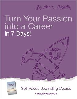 Turn Your Passion into a Career in 7 Days - Self Paced Journaling Course